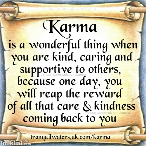 Karma karma quotes what goes around comes back around for All about karma